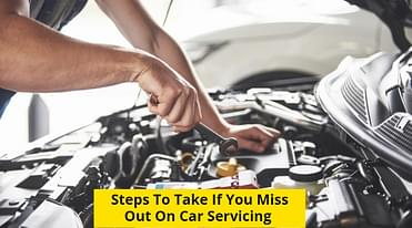 Steps to take if you miss out on car servicing date - Details